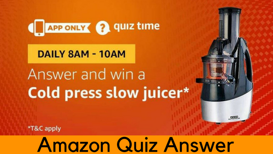 Amazon Cold Press slow juicer Quiz Answer (23 July) | UVTIMES