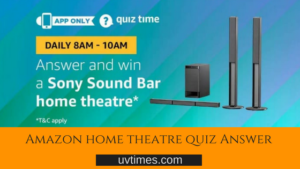 Amazon Sony Home Theatre Quiz Answer 10 January