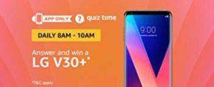 Amazon LG V30+ Quiz Answer (27 July)