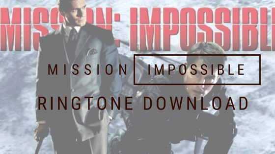 Mission Impossible Ringtone Download