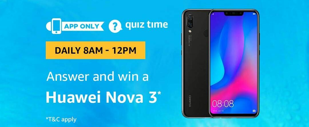 Amazon Huawei Nova 3 Quiz Answer 18 October