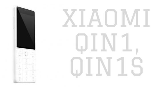 XIAOMI QIN1, QIN1S