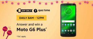 Amazon Moto G6 Plus Quiz Answer 5th October