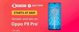 Amazon OPPO F9 PRO Quiz Answer 12 December